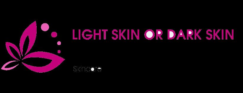 Light Skin or Dark Skin